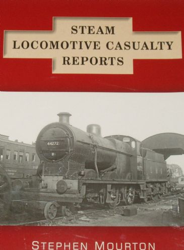 Steam Locomotive Casualty reports, by Stephen Mourton